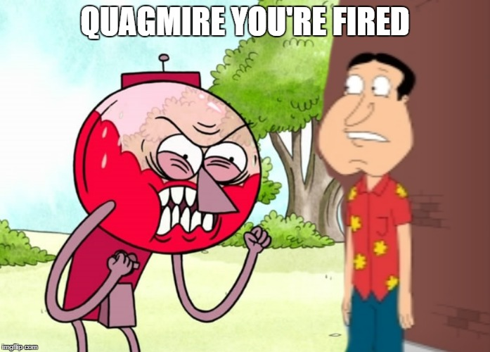 QUAGMIRE YOU'RE FIRED | made w/ Imgflip meme maker