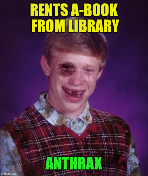 RENTS A-BOOK FROM LIBRARY ANTHRAX | made w/ Imgflip meme maker