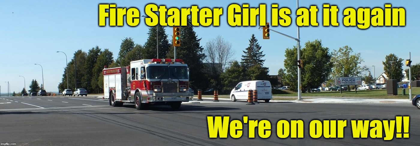 Fire Starter Girl is at it again We're on our way!! | made w/ Imgflip meme maker