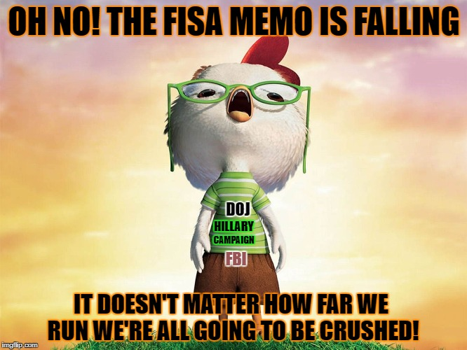 On hearing the FISA memo may be released on February 2, 2018 | OH NO! THE FISA MEMO IS FALLING IT DOESN'T MATTER HOW FAR WE RUN WE'RE ALL GOING TO BE CRUSHED! DOJ HILLARY CAMPAIGN FBI | image tagged in chicken little,memes,memo,doj,donald trump approves,liberal vs conservative | made w/ Imgflip meme maker
