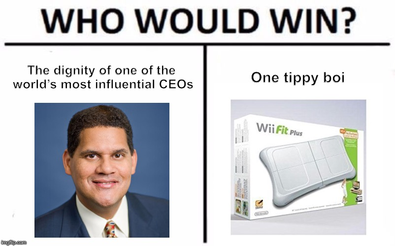 My body is ready | The dignity of one of the world's most influential CEOs One tippy boi | image tagged in memes,who would win,my body is ready,reggie,nintendo,video games | made w/ Imgflip meme maker