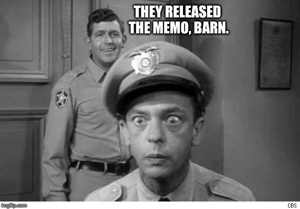 THEY RELEASED THE MEMO, BARN. | made w/ Imgflip meme maker