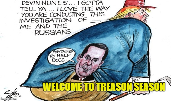 Wingnut Baseless Conspiracy Theory | WELCOME TO TREASON SEASON | image tagged in nunes,trump,hail mary | made w/ Imgflip meme maker