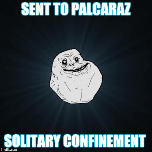 SOLITARY CONFINEMENT | made w/ Imgflip meme maker