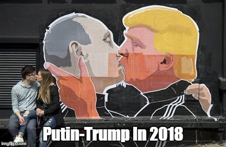 """Putin-Trump In 2018"" 