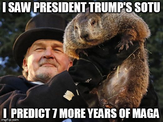I SAW PRESIDENT TRUMP'S SOTU I  PREDICT 7 MORE YEARS OF MAGA | image tagged in maga | made w/ Imgflip meme maker