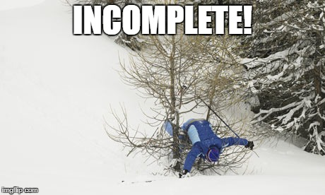 Skiing accident | INCOMPLETE! | image tagged in skiing accident | made w/ Imgflip meme maker