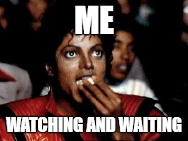 ME WATCHING AND WAITING | image tagged in michael jackson | made w/ Imgflip meme maker