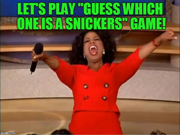 "Oprah You Get A Meme | LET'S PLAY ""GUESS WHICH ONE IS A SNICKERS"" GAME! 