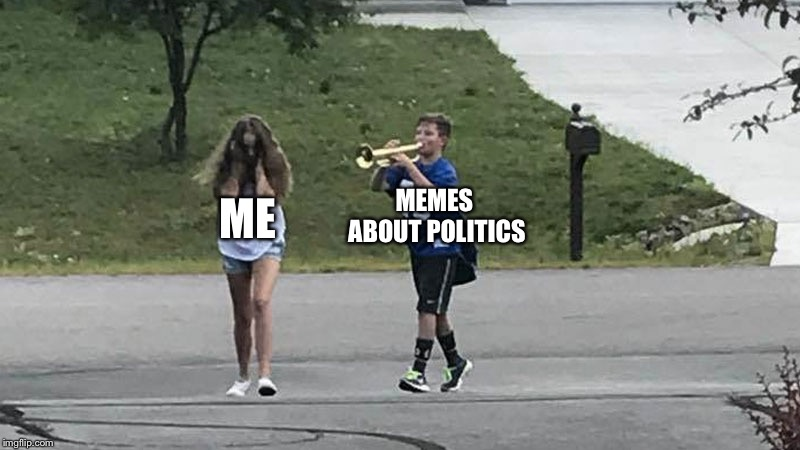 Trumpet Boy Object Labeling | ME MEMES ABOUT POLITICS | image tagged in trumpet boy object labeling | made w/ Imgflip meme maker