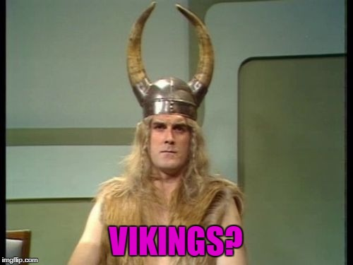VIKINGS? | made w/ Imgflip meme maker
