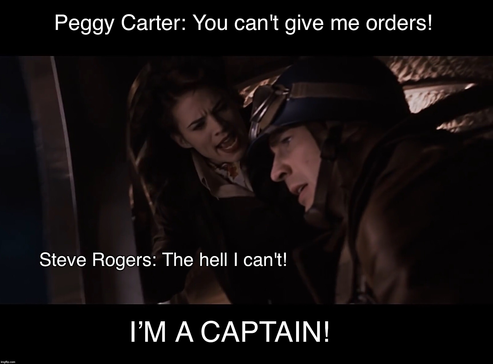 Peggy Carter: You can't give me orders! Steve Rogers: The hell I can't! I'M A CAPTAIN! | image tagged in captain america,first avenger,peggy carter,agent carter | made w/ Imgflip meme maker