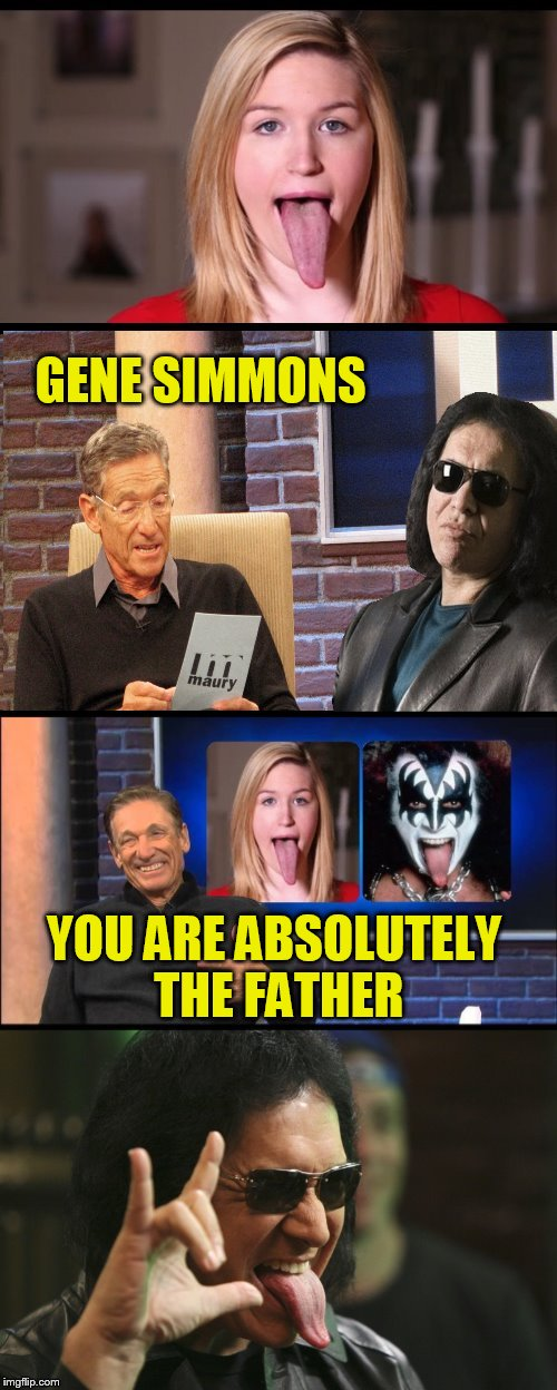Maury DNA Test Celebrity Fathers | GENE SIMMONS YOU ARE ABSOLUTELY THE FATHER | image tagged in memes,maury lie detector,gene simmons,kiss,you are the father,dna | made w/ Imgflip meme maker