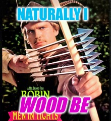 NATURALLY I WOOD BE | made w/ Imgflip meme maker