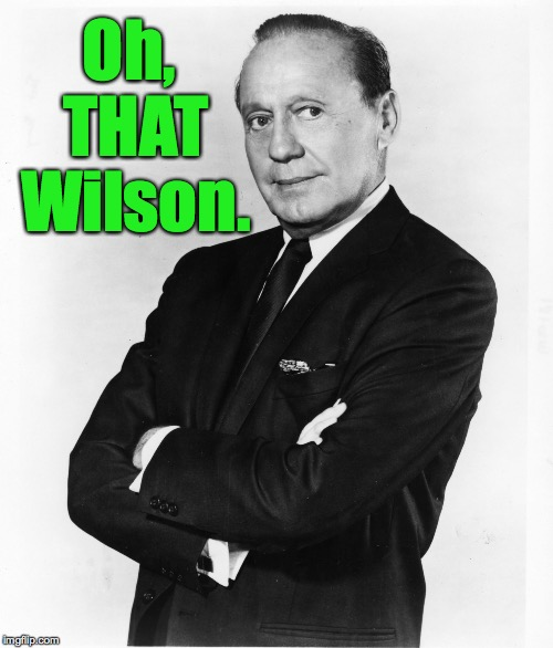 Oh, THAT Wilson. | made w/ Imgflip meme maker