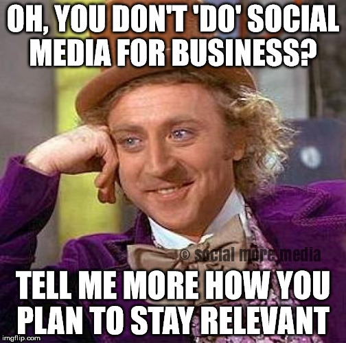 Stay Relevant by using Social More Media  | image tagged in social media | made w/ Imgflip meme maker