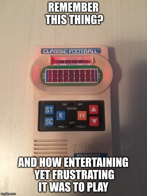 80s Kids Will Remember  | REMEMBER THIS THING? AND HOW ENTERTAINING YET FRUSTRATING IT WAS TO PLAY | image tagged in 1980s,1970's,nostalgia,games,computers/electronics | made w/ Imgflip meme maker