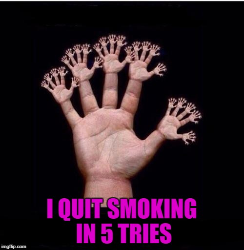 I QUIT SMOKING IN 5 TRIES | made w/ Imgflip meme maker