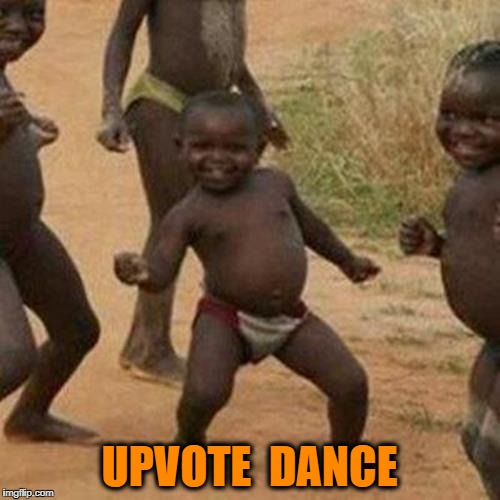 Third World Success Kid Meme | UPVOTE  DANCE | image tagged in memes,third world success kid | made w/ Imgflip meme maker