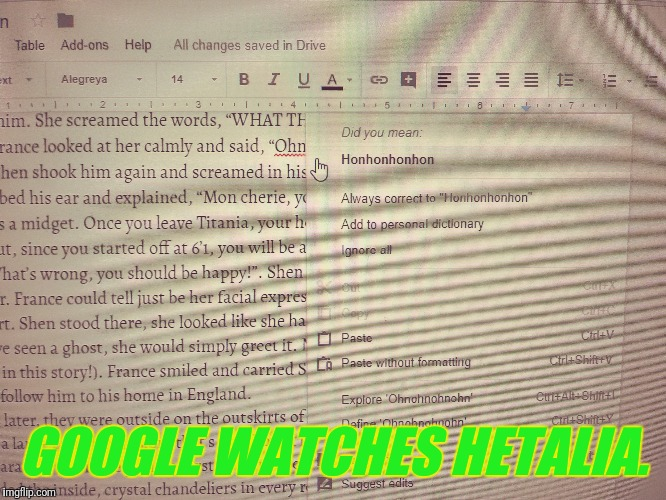 Has this happened before to anyone else? | GOOGLE WATCHES HETALIA. | image tagged in memes,hetalia,did you mean,google,word suggestion | made w/ Imgflip meme maker