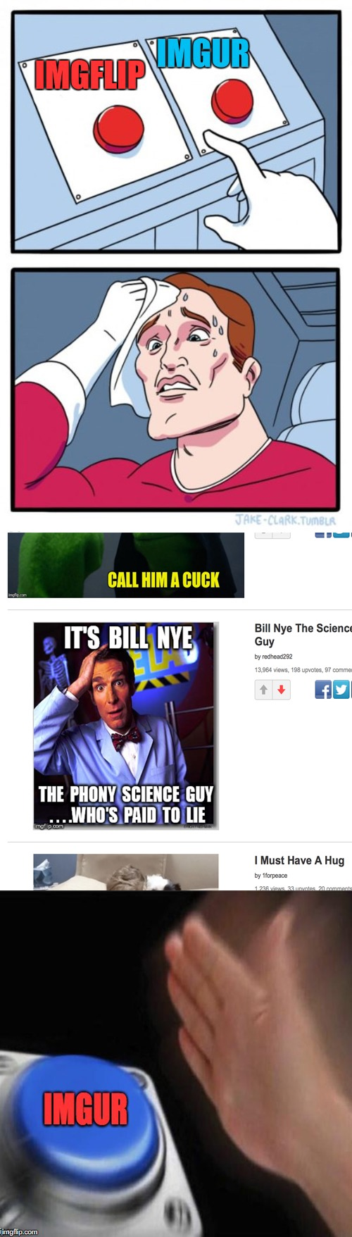 This place is a dumpster fire. | image tagged in imgflip,imgur,two buttons,bill nye the science guy,climate change | made w/ Imgflip meme maker