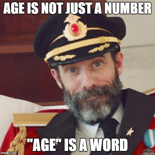"It's not even a number, if you know what I mean! | AGE IS NOT JUST A NUMBER ""AGE"" IS A WORD 