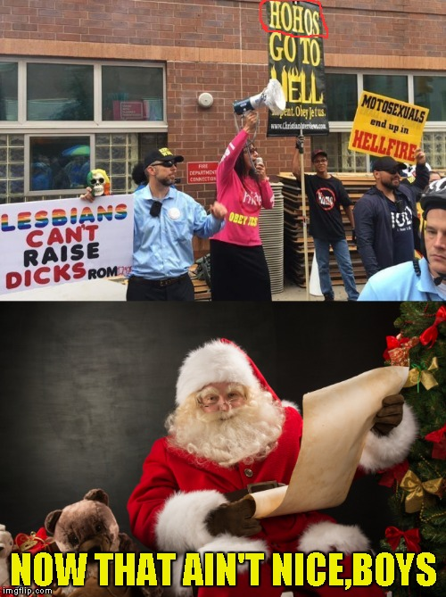 What's this guy's problem? | NOW THAT AIN'T NICE,BOYS | image tagged in memes,santa claus,ho ho ho,protest,funny,powermetalhead | made w/ Imgflip meme maker