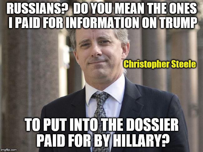 FLIP THE SCRIPT! | RUSSIANS?  DO YOU MEAN THE ONES I PAID FOR INFORMATION ON TRUMP TO PUT INTO THE DOSSIER PAID FOR BY HILLARY? Christopher Steele | image tagged in hillary clinton | made w/ Imgflip meme maker