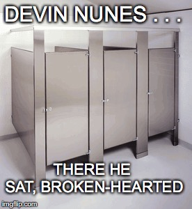 How frustrating for him . . .  | DEVIN NUNES . . . THERE HE SAT, BROKEN-HEARTED | image tagged in nunes,graffiti,releasethememo | made w/ Imgflip meme maker