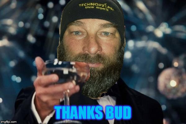 THANKS BUD | made w/ Imgflip meme maker
