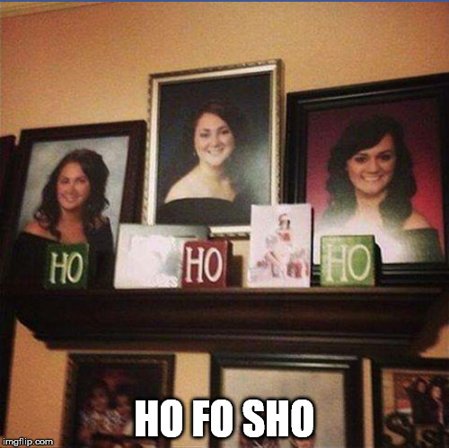 HO FO SHO | made w/ Imgflip meme maker