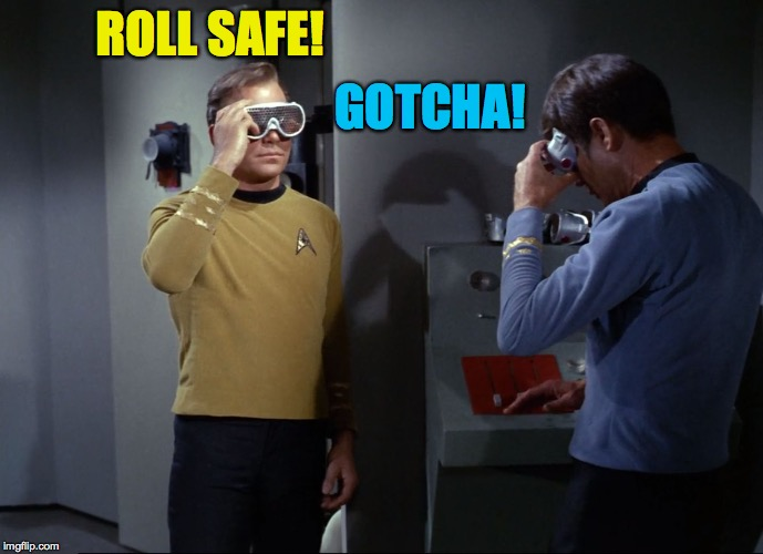 ROLL SAFE! GOTCHA! | made w/ Imgflip meme maker
