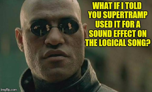 Matrix Morpheus Meme | WHAT IF I TOLD YOU SUPERTRAMP USED IT FOR A SOUND EFFECT ON THE LOGICAL SONG? | image tagged in memes,matrix morpheus | made w/ Imgflip meme maker
