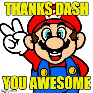 THANKS DASH YOU AWESOME | made w/ Imgflip meme maker