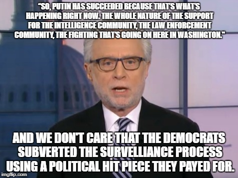 "Wolf Blitzer | ""SO, PUTIN HAS SUCCEEDED BECAUSE THAT'S WHAT'S HAPPENING RIGHT NOW. THE WHOLE NATURE OF THE SUPPORT FOR THE INTELLIGENCE COMMUNITY, THE LAW  