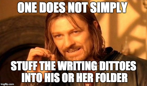 One Does Not Simply Meme | ONE DOES NOT SIMPLY STUFF THE WRITING DITTOES INTO HIS OR HER FOLDER | image tagged in memes,one does not simply | made w/ Imgflip meme maker