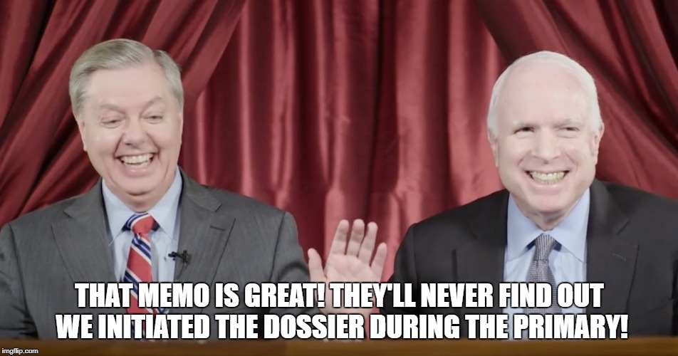 Graham/McCain Dossier | THAT MEMO IS GREAT! THEY'LL NEVER FIND OUT WE INITIATED THE DOSSIER DURING THE PRIMARY! | image tagged in graham and mccain,fusion gpsdossier,dossier,lindsay graham,john mccain | made w/ Imgflip meme maker