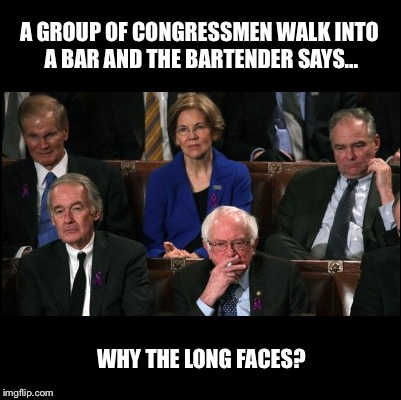 SOTU:  This used to be a horse joke! | A GROUP OF CONGRESSMEN WALK INTO A BAR AND THE BARTENDER SAYS... WHY THE LONG FACES? | image tagged in state of the union,congress,jokes | made w/ Imgflip meme maker
