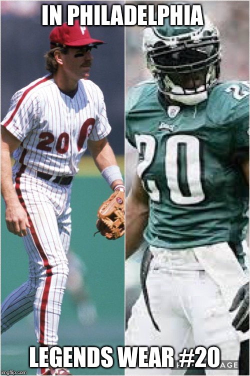 2 Philly legends | IN PHILADELPHIA LEGENDS WEAR #20 | image tagged in memes,hall of fame,philadelphia eagles | made w/ Imgflip meme maker