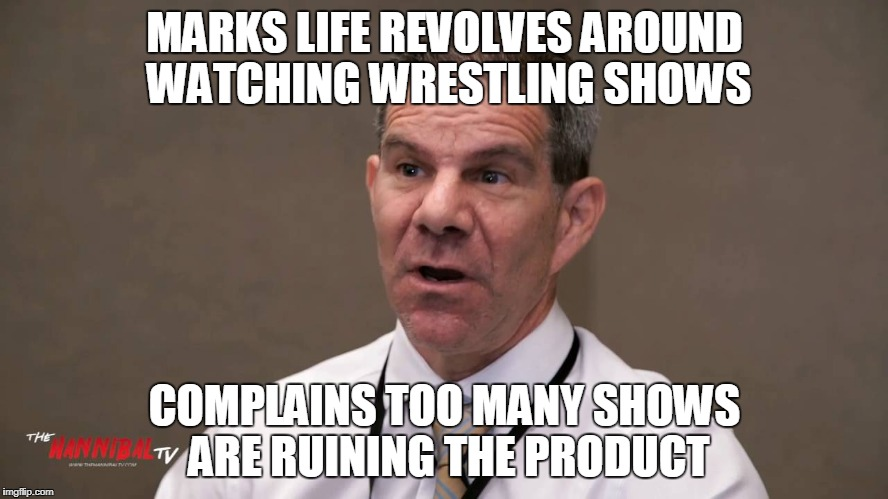 Meltzer Magoo Markism Find the Cure | MARKS LIFE REVOLVES AROUND WATCHING WRESTLING SHOWS COMPLAINS TOO MANY SHOWS ARE RUINING THE PRODUCT | image tagged in dave meltzer,marks,smarks,ufc,wwe,wrestling | made w/ Imgflip meme maker