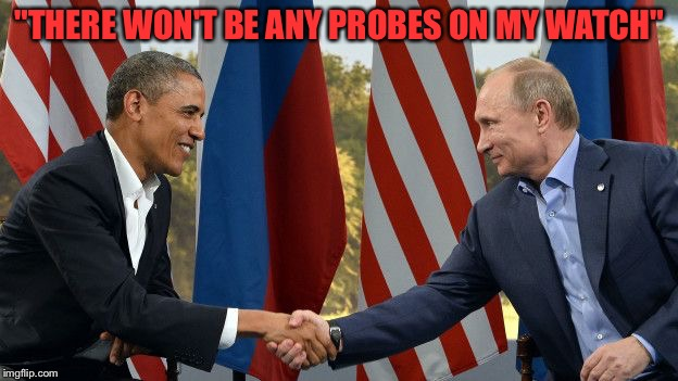 """THERE WON'T BE ANY PROBES ON MY WATCH"" 