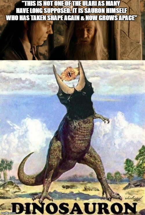 "Sauron's New Form | ""THIS IS NOT ONE OF THE ULARI AS MANY HAVE LONG SUPPOSED. IT IS SAURON HIMSELF WHO HAS TAKEN SHAPE AGAIN & NOW GROWS APACE"" 