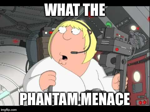 Go away | WHAT THE PHANTAM MENACE | image tagged in phantastic menacer,start wars to yesterday,rascals of the stars,plus star trek,zulu nation memes | made w/ Imgflip meme maker
