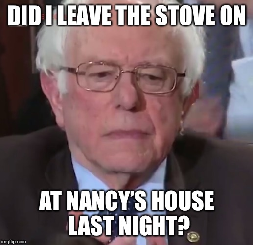 DID I LEAVE THE STOVE ON AT NANCY'S HOUSE LAST NIGHT? | made w/ Imgflip meme maker