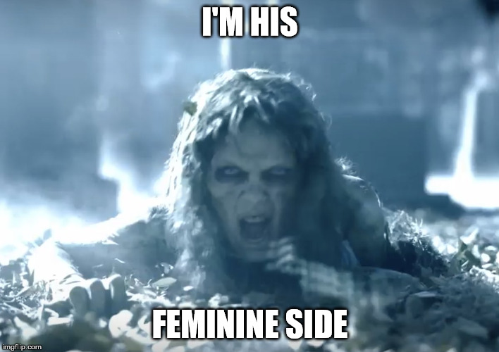 Zombie Taylor Swift | I'M HIS FEMININE SIDE | image tagged in zombie taylor swift | made w/ Imgflip meme maker