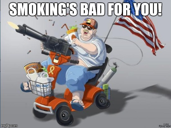 SMOKING'S BAD FOR YOU! | made w/ Imgflip meme maker