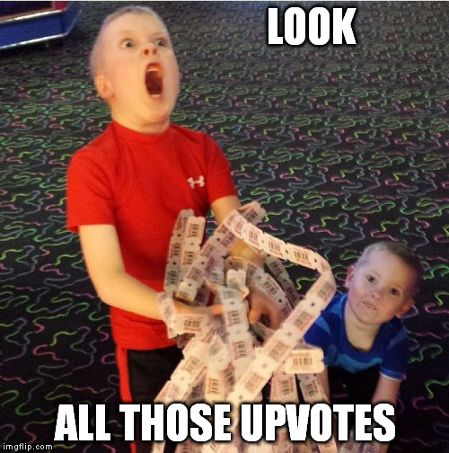 LOOK ALL THOSE UPVOTES | made w/ Imgflip meme maker