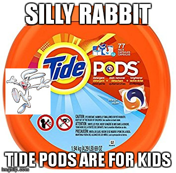 best flavor of trix | SILLY RABBIT TIDE PODS ARE FOR KIDS | image tagged in tide pods,trix,trix rabbit,raydog,raydog is so ill get more views | made w/ Imgflip meme maker