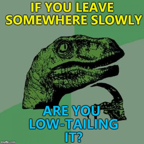 "Criminals always seem to ""high-tail"" away from the area... 