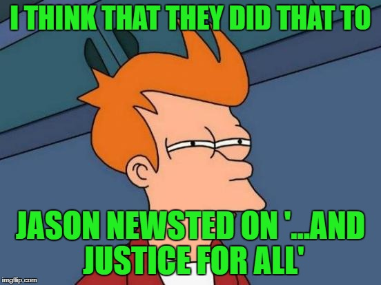 Futurama Fry Meme | I THINK THAT THEY DID THAT TO JASON NEWSTED ON '...AND JUSTICE FOR ALL' | image tagged in memes,futurama fry | made w/ Imgflip meme maker